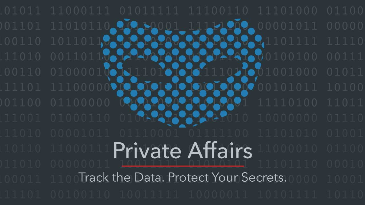 Private Affairs: Track the Data. Project Your Secrets.